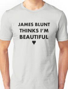 James Blunt thinks I'm beautiful (black) Unisex T-Shirt