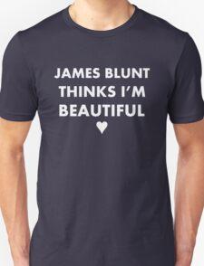 James Blunt thinks I'm beautiful (white) T-Shirt