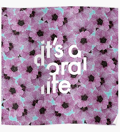 It's a Floral Life Poster