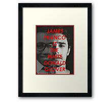 JAMES FRANCO IS THE WHITE DONALD GROVER (CHILDISH GAMBINO) Framed Print