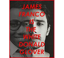 JAMES FRANCO IS THE WHITE DONALD GROVER (CHILDISH GAMBINO) Photographic Print