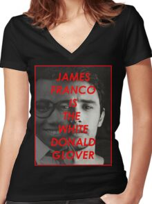 JAMES FRANCO IS THE WHITE DONALD GROVER (CHILDISH GAMBINO) Women's Fitted V-Neck T-Shirt