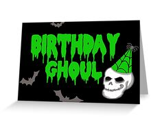 Birthday Ghoul Greeting Card