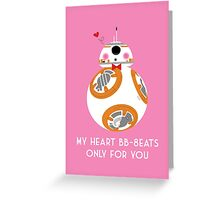 My Heart BB-8eats Only For You Greeting Card