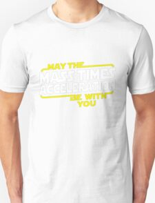 Star Wars - May the Mass x Acceleration Be With You Unisex T-Shirt