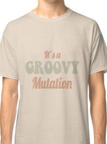 Super Groovy Mutation Classic T-Shirt