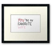 favorite wife 1 Framed Print