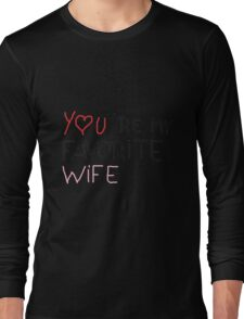 favorite wife 1 Long Sleeve T-Shirt