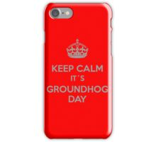 Keep Calm it´s Groundhog Day iPhone Case/Skin