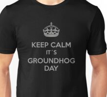 Keep Calm it´s Groundhog Day Unisex T-Shirt