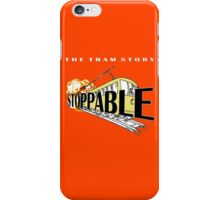 STOPPABLE - the tram story iPhone Case/Skin