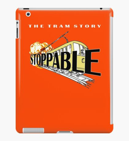 STOPPABLE - the tram story iPad Case/Skin