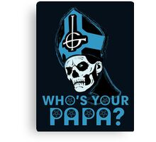 WHO'S YOUR PAPA? - blues2 Canvas Print