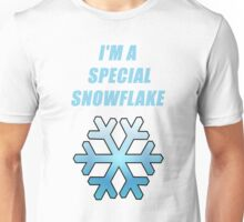 i'm a special snowflake Unisex T-Shirt