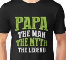 Papa The Man, The Myth, The Legend Unisex T-Shirt