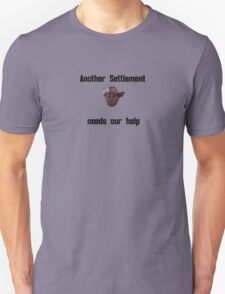 Another Settlement needs our help T-Shirt