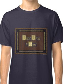 Wisdom of Once Upon A Time Classic T-Shirt