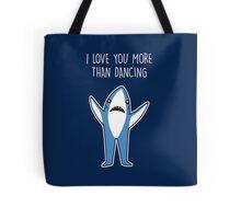 I Love You More Than Dancing Tote Bag