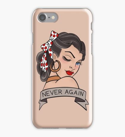 never again iPhone Case/Skin