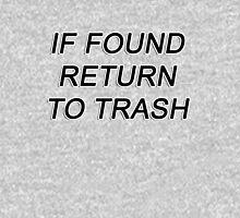 IF FOUND RETURN TO TRASH Unisex T-Shirt
