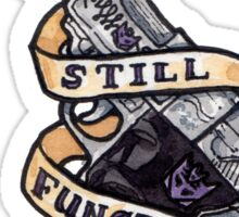 I Still Function Sticker