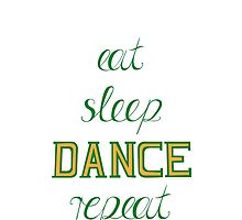eat-sleep-DANCE-repeat, green by ZsaMo
