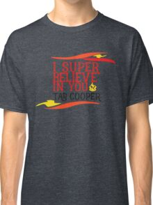Believe In Tad Cooper Classic T-Shirt