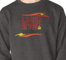 Believe In Tad Cooper Pullover