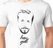 Ryan Gosling Hey Girl Unisex T-Shirt