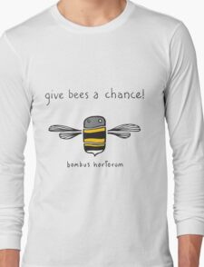Give bees a chance! Long Sleeve T-Shirt