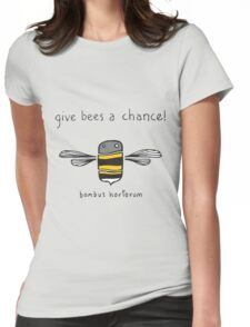 Give bees a chance! Womens Fitted T-Shirt