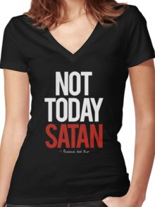 not today satan, Bianca del Rio.  Women's Fitted V-Neck T-Shirt