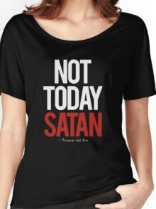 not today satan, Bianca del Rio.  Women's Relaxed Fit T-Shirt