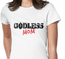 Godless Mom Womens Fitted T-Shirt
