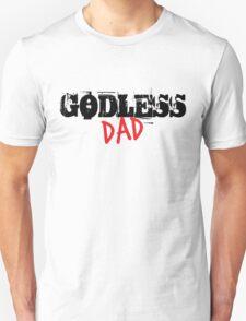 Godless Dad Unisex T-Shirt