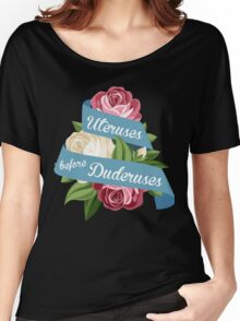 Uteruses Before Duderuses Women's Relaxed Fit T-Shirt