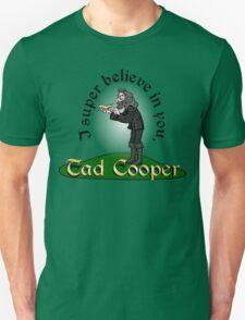 I super believe in Tad Cooper T-Shirt