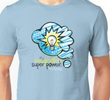 My Imagination is My Super Power Unisex T-Shirt