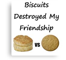 Biscuits: The Transatlantic Friendship Destroyer Canvas Print