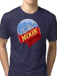 Fly Me to the Moon Tri-blend T-Shirt