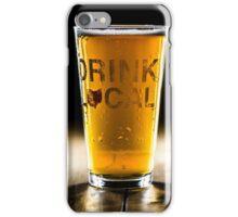Drink Local 1 iPhone Case/Skin