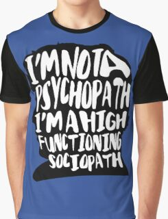 High-Functioning Sociopath Graphic T-Shirt