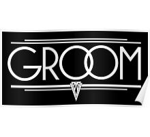 GROOM Stylish Type Hand Lettering - Wedding Art Deco Elegant White on Black Poster