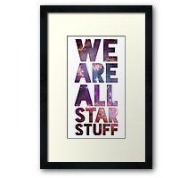 We Are All Starstuff Framed Print
