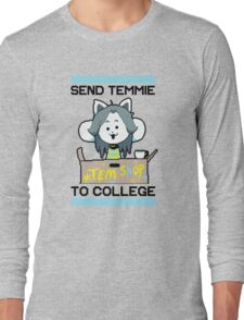 Send Temmie To College! Long Sleeve T-Shirt