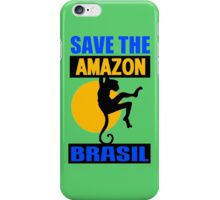 SAVE THE AMAZON iPhone Case/Skin