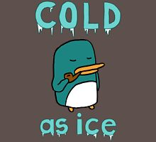 Cold As Ice - Penguin Stays Frosty and Smokes Soothing Pipe Unisex T-Shirt