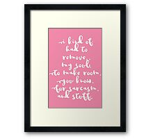 I had to remove my soul Framed Print