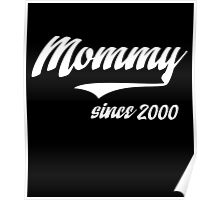 MOMMY SINCE 2000 Poster