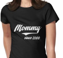 MOMMY SINCE 2000 Womens Fitted T-Shirt